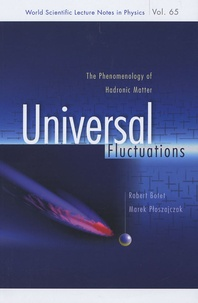 Universal Fluctuations- The Phenomenology of Hadronic Matter - Robert Botet |
