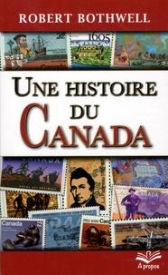 Une histoire du Canada - Robert Bothwell |
