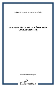 Robert Bouchard et Lorenza Mondada - Les processus de la rédaction collaborative.