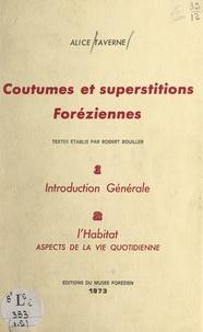 Robert Bouiller et Alice Taverne - Coutumes et superstitions foréziennes. Introduction générale (1). L'habitat, aspects de la vie quotidienne (2).