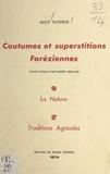 Robert Bouiller et Alice Taverne - Coutumes et superstitions foréziennes. La nature (6). Traditions agricoles (7).