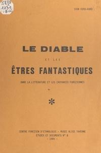 Robert Bouiller et  Centre forézien d'ethnologie - Le Diable et les êtres fantastiques dans la littérature et les croyances foréziennes.