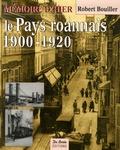 Robert Bouiller - Le Pays roannais 1900-1920.