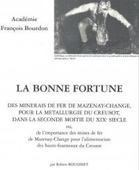 Robert Boulisset - La bonne fortune des minerais de fer Mazenay-Change pour la métallurgie du Creusot dans la seconde moitié du XIXe siècle ou, de l'importance des mines de fer Mazenay-Change pour l'alimentation des hauts-fourneaux du Creusot.