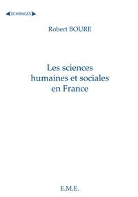 Robert Boure - Les Sciences Humaines et Sociales en France - Une approche historique.