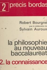 Robert Bourgne et Sylvain Auroux - La philosophie au nouveau Baccalauréat (2) : La connaissance.