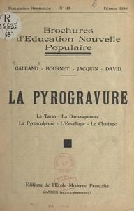 Robert Bournet et André David - La pyrogravure - Le tarso, la damasquinure, la pyrosculpture, l'émaillage, le cloutage.