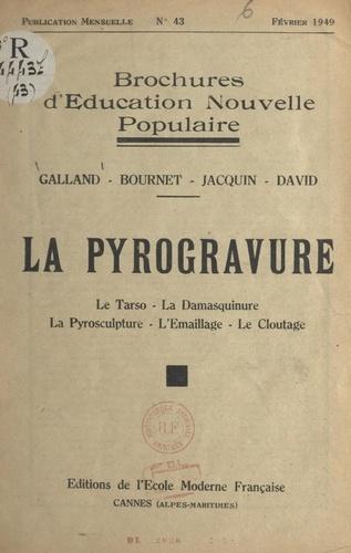 La pyrogravure. Le tarso, la damasquinure, la pyrosculpture, l'émaillage, le cloutage