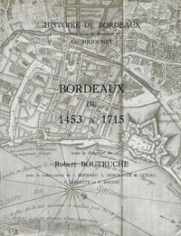 Robert Boutruche - Bordeaux de 1453 à 1715.