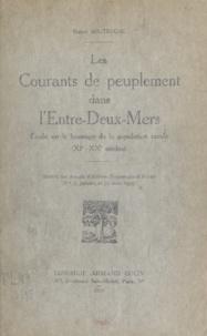 Robert Boutruche - Les courants de peuplement dans l'Entre-Deux-Mers - Étude sur le brassage de la population rurale, XIe-XXe siècles.