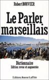 Robert Bouvier - Le parler marseillais - Dictionnaire.