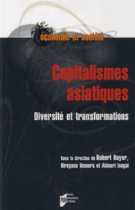 Robert Boyer et Hiroyasu Uemura - Capitalismes asiatiques - Diversité et transformations.