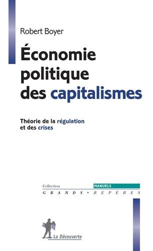 Economie politique des capitalismes. Théorie de la régulation et des crises