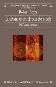 Robert Boyer et Robert Boyer - La Croissance, début de siècle.