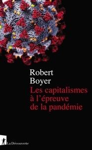 Robert Boyer - Les capitalismes à l'épreuve de la pandémie.