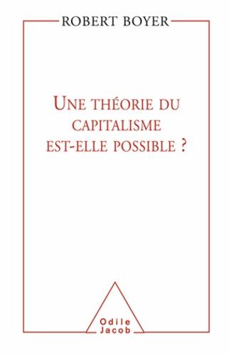 Robert Boyer - Une théorie du capitalisme est-elle possible?.