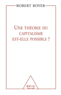 Robert Boyer - Une théorie du capitalisme est-elle possible ?.