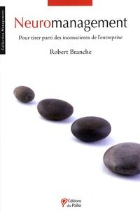Robert Branche - Neuromanagement - Pour tirer parti des inconscients de l'entreprise.