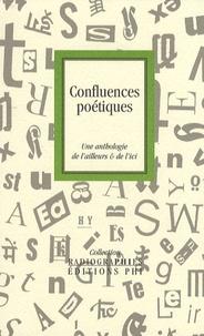 Robert Brandy - Confluences poétiques - Une anthologie de l'ailleurs & de l'ici.