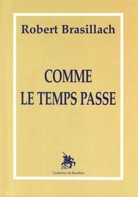 Robert Brasillach - Comme le temps passe.