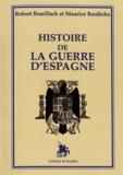 Robert Brasillach et Maurice Bardèche - Histoire de la guerre d'Espagne.