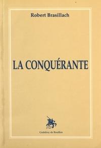 Robert Brasillach - La conquérante.