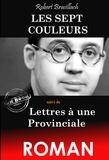 Robert Brasillach - Les Sept Couleurs - suivi de Lettres à une Provinciale.