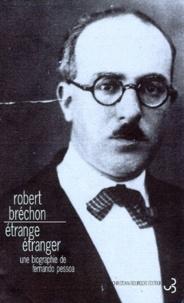 """Robert Bréchon - """"Étrange étranger"""" - Une biographie de Fernando Pessoa."""