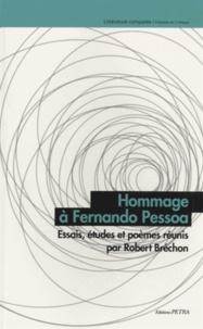 Robert Bréchon - Hommage à Fernando Pessoa - Essais, études et poèmes.