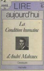 Robert Bréchon et Maurice Bruézière - La condition humaine, d'André Malraux.