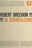 Robert Bréchon - Le surréalisme.