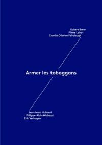 Robert Breer et Pierre Labat - Armer les Toboggans.