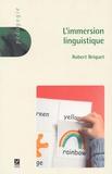 Robert Briquet - L'immersion linguistique.
