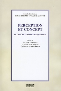 Robert Brisart et Charlotte Gauvry - Perception et concept - Le conceptualisme en question.