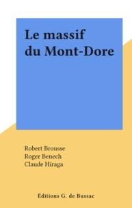 Robert Brousse et Roger Benech - Le massif du Mont-Dore.