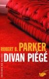 Robert Brown Parker - Divan piégé.