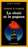 Robert Brown Parker - La Chair et le pognon.