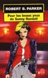 Robert Brown Parker - Pour les beaux yeux de Sunny Randall.