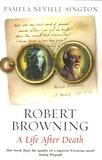 Robert Browning et Pamela Neville-Slington - A Life after Death.