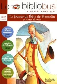 Robert Browning et Alphonse Daudet - Le bibliobus n° 8 CE2 - Le Joueur de flûte de Hamelin ; La chèvre de Monsieur Seguin ; Le meilleur papa du monde ; Le style enfantin ou La mort et le médecin.