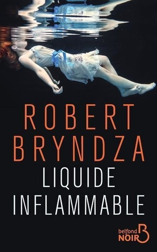 Robert Bryndza - Liquide inflammable.