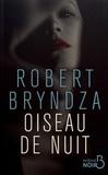 Robert Bryndza - Oiseau de nuit.
