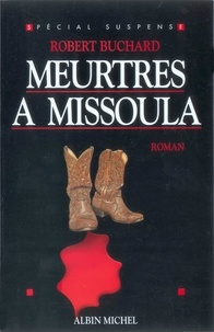 Robert Buchard - Meurtres à Missoula.
