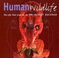 Robert Buckman - Human Wildlife.