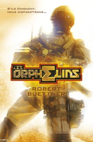 Robert Buettner - L'Orphelin Tome 1 : Les Orphelins.