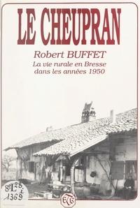 Robert Buffet et Michel Ducrot - Le Cheupran - La vie rurale en Bresse dans les années 1950.