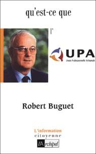Robert Buguet - Qu'est-ce que l'UPA - Union Professionnelle Artisanale.