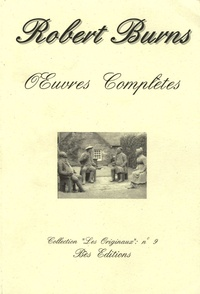 Robert Burns - Oeuvres complètes (The Complete Works) - Edition en anglais.