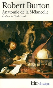 Robert Burton - Anatomie de la Mélancolie.
