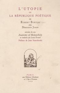 Robert Burton - L'utopie ou la République poétique.